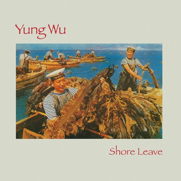 Yung Wu - Shore Leave