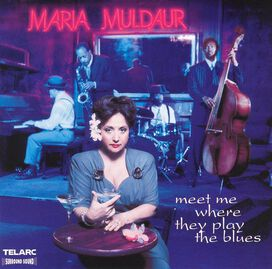 Maria Muldaur - Meet Me Where They Play the Blues