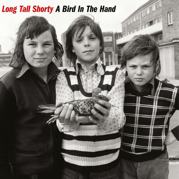 Long Tall Shorty - A Bird In The Hand