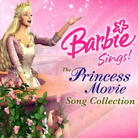 Barbie - Barbie Sings!: The Princess Movie Song Collection