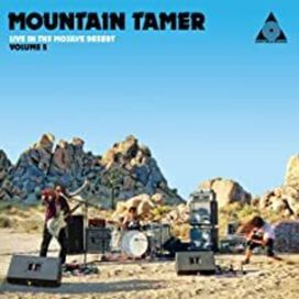 Mountain Tamer Live In The Mojave Desert: Volume 5