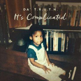 Da' T.R.U.T.H - It's Complicated