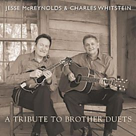 Jesse McReynolds / Charles Whitstein - Tribute To Brother Duets