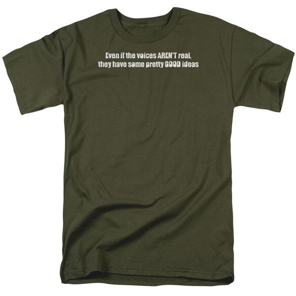 Voices Aren't Real Short Sleeve Adult Military Green T-Shirt