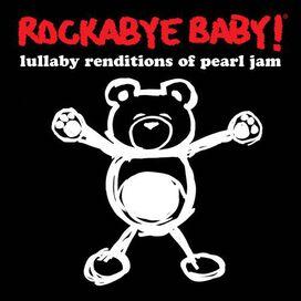 Rockabye Baby! - Rockabye Baby! Lullaby Renditions of Pearl Jam