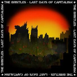 The Bristles - Last Days of Capitalism