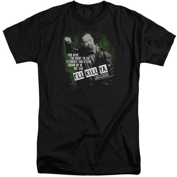 Law And Order Svu Ill Kill Ya Short Sleeve Adult Tall T-Shirt
