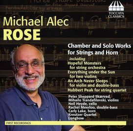 Peter Sheppard Skærved - Michael Alec Rose: Chamber and Solo Works for Strings and Horn