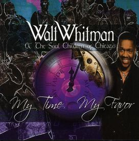 Walt Whitman & the Soul Children of Chicago - My Time My Favor