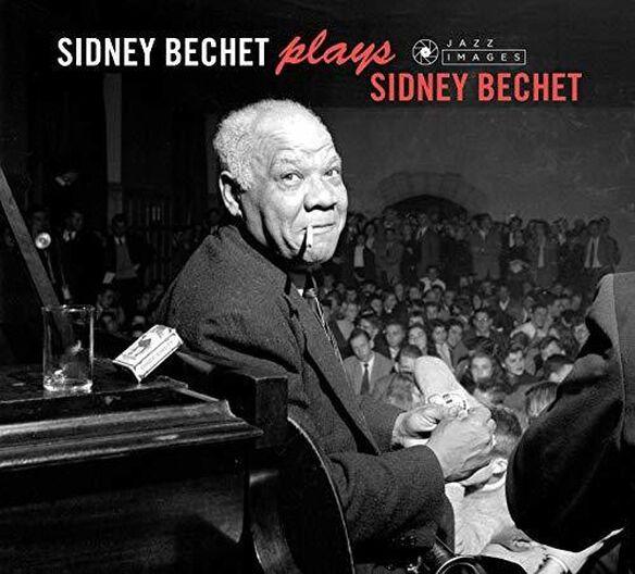Sidney Bechet - Plays Sidney Bechet