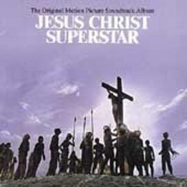 Original Soundtrack - Jesus Christ Superstar [Original Motion Picture Soundtrack 25th Anniversary Reissue]