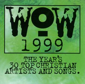 Various Artists - WOW 1999: The Year's 30 Top Christian Artists and Songs