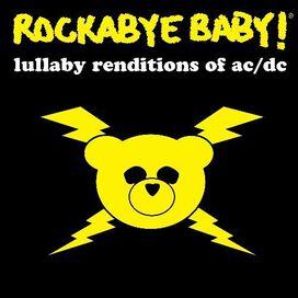 Rockabye Baby! - Rockabye Baby! Lullaby Renditions of AC/DC