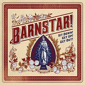 Barnstar! - Sit Down! Get Up! Get Out!