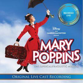 Original Live Cast Recording - Mary Poppins The Supercalifragilistic Musical [Original Live Cast Recording]