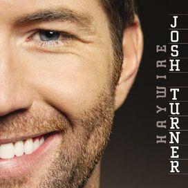 Josh Turner - Haywire [Deluxe Edition] [Bonus Tracks] [Digipak]