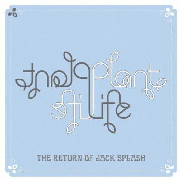 Plant Life - Return of Jack Splash