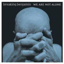 Breaking Benjamin - We Are Not Alone