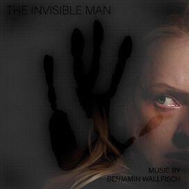 Benjamin Wallfisch - The Invisible Man (Original Motion Picture Score)
