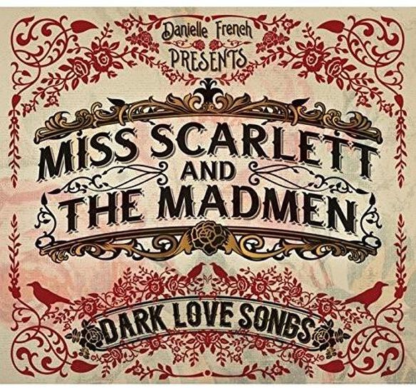 Miss Scarlett & Madmen: Dark Love Songs