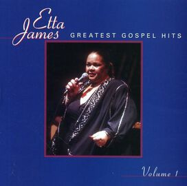 Etta James - Greatest Gospel Hits, Vol. 1