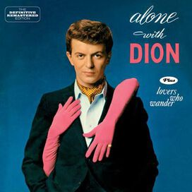 Dion - Alone with Dion + Lovers Who Wander