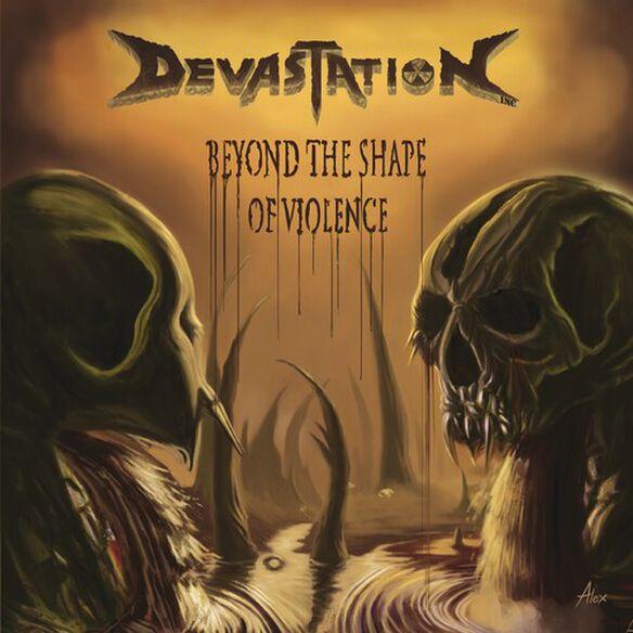 Devastation Inc. - Beyond The Shape Of Violence