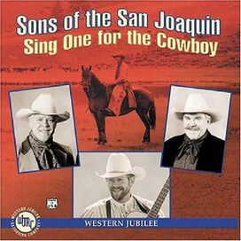 Sons of the San Joaquin - Sing One for the Cowboy