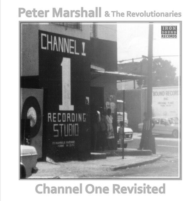 Peter Marshall & Revolutionaries - Channel One Revisited