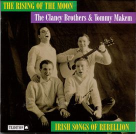 Clancy Brothers/Tommy Makem - Rising of the Moon: Irish Songs of Rebellion