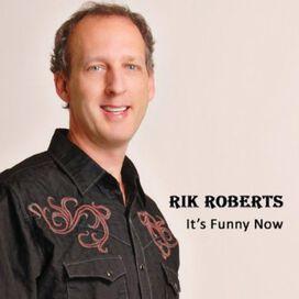 Rik Roberts - It's Funny Now