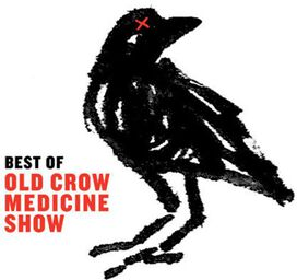 Old Crow Medicine Show - Best of Old Crow Medicine Show