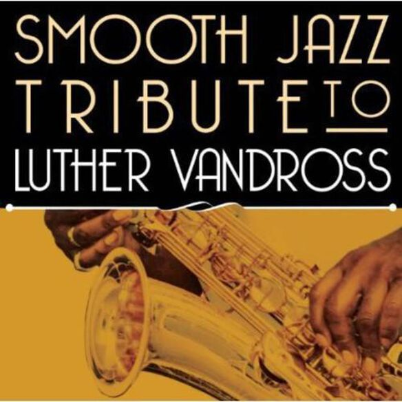 Smooth Jazz Tribute To Luther Vandross (Mod)