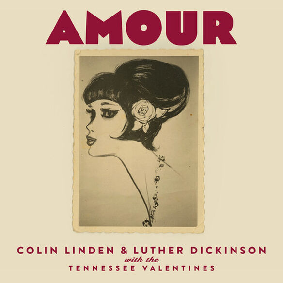 Colin Linden / Luther Dickinson - Amour