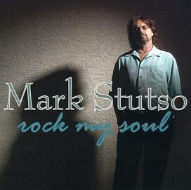Mark Stutso - Rock My Soul
