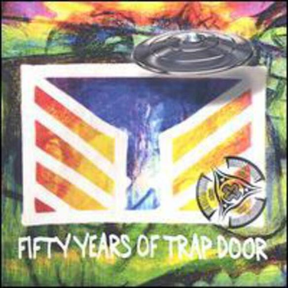 50 Years Of Trap Door
