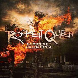 Rockett Queen - Goodnight California