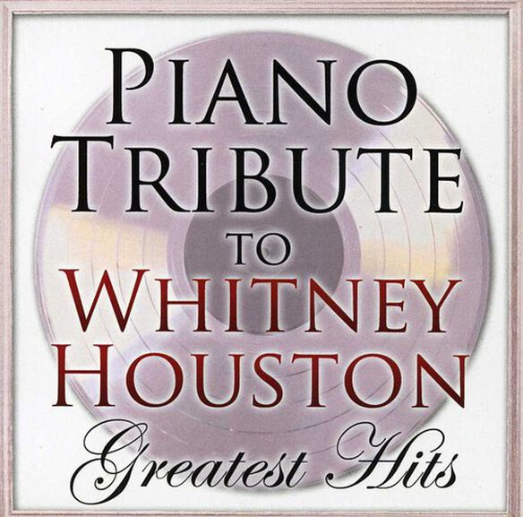 Piano Tribute - Piano Tribute to Whitney Houston Greatest Hits