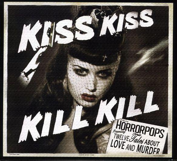 Horrorpops - Kiss Kiss Kill Kill