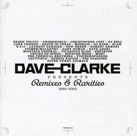 Dave Clarke - Remixes and Rarities 1992-2005