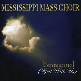 Mississippi Mass Choir - Emmanuel: God With Us