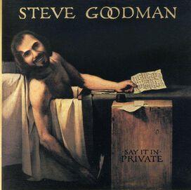 Steve Goodman - Say It in Private