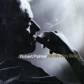 Robert Palmer - His Very Best