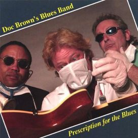 Doc Brown's Blues Band - Prescription for the Blues