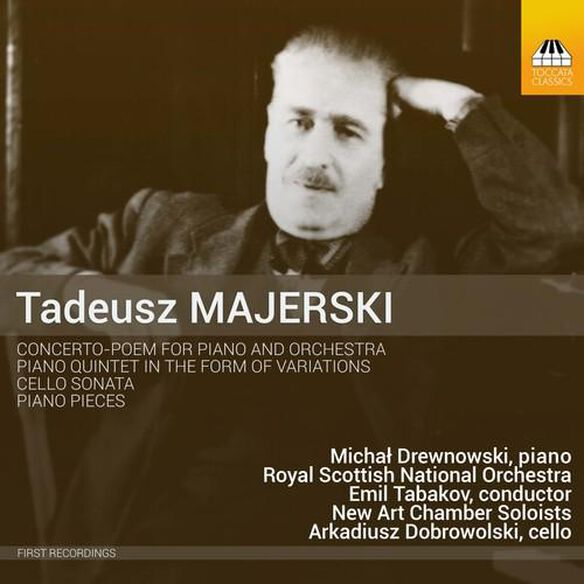 Tadeusz Majerski: Concerto Poem & Other Works