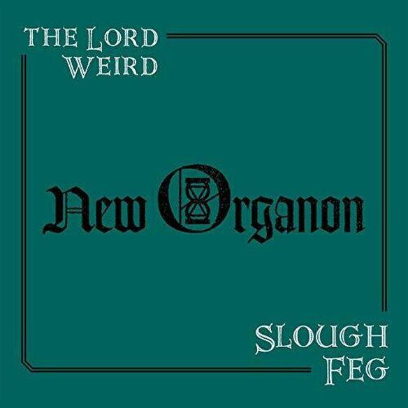 Lord Weird Slough Feg - New Organon