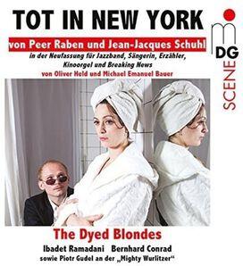 Dyed Blondes/ Ibadet Ramadani / Peer Raben - Tot in New York