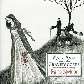 Regina Spektor - Mary Ann Meets the Gravediggers and Other Short Stories by Regina Spektor
