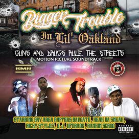 Bavgate of Black Mafia Records - Bigger Trouble in Lil' Oakland (Original Soundtrack)