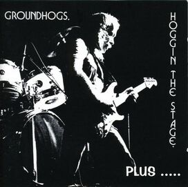 The Groundhogs - Hoggin' the Stage